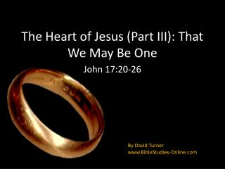 The Heart of Jesus (Part III): That We May Be One