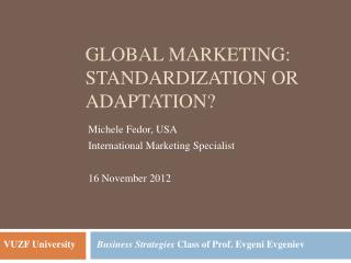 Global Marketing: Standardization or Adaptation?