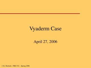 Vyaderm Case