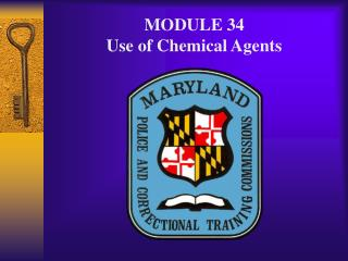 MODULE 34 Use of Chemical Agents
