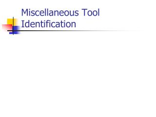 Miscellaneous Tool Identification