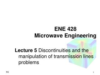 ENE 428 Microwave Engineering