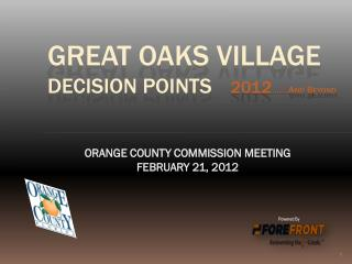 GREAT OAKS VILLAGE  decision points  2012 ……. And Beyond