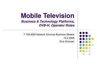 Mobile Television Business & Technology Platforms,  DVB-H, Operator Roles