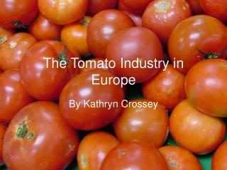 The Tomato Industry in Europe
