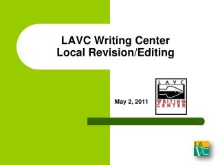 LAVC Writing Center  Local Revision/Editing