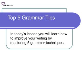 Top 5 Grammar Tips