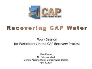 Recovering CAP Water Work Session for Participants in the CAP Recovery Process