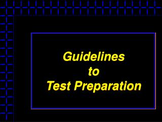 Guidelines  to  Test Preparation