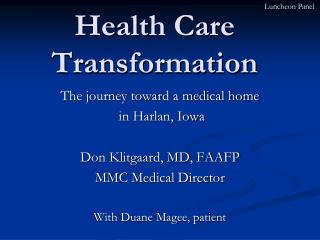 Health Care Transformation