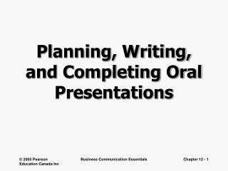 Planning, Writing, and Completing Oral Presentations