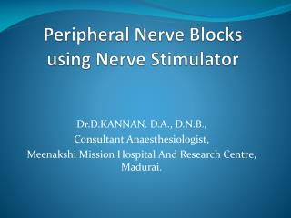 Peripheral Nerve Blocks using Nerve Stimulator