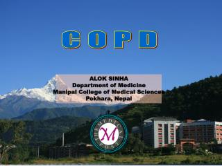 ALOK SINHA Department of Medicine Manipal  College of Medical Sciences Pokhara , Nepal
