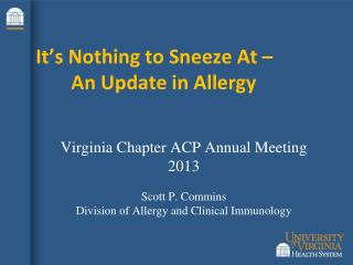 It's Nothing to Sneeze At –  	An Update in Allergy
