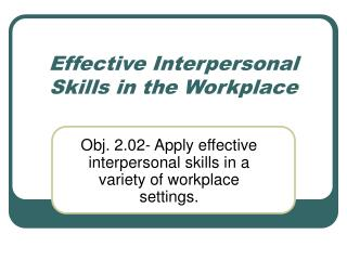 Effective Interpersonal Skills in the Workplace
