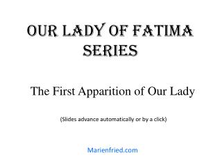 Our lady  oF  Fatima Series