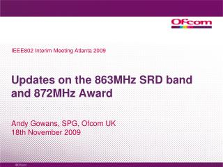 Updates on the 863MHz SRD band and 872MHz Award
