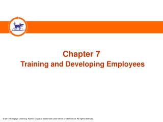 Chapter 7 Training and Developing Employees