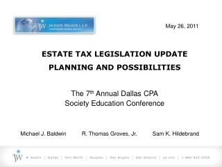 ESTATE TAX LEGISLATION UPDATE PLANNING AND POSSIBILITIES