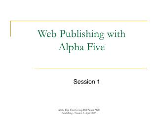 Web Publishing with  Alpha Five