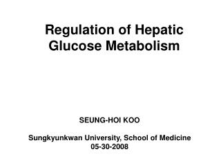 Regulation of Hepatic Glucose Metabolism