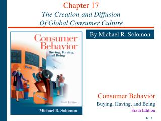 Chapter 17 The Creation and Diffusion Of Global Consumer Culture