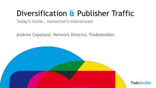 Diversification  &  Publisher Traffic