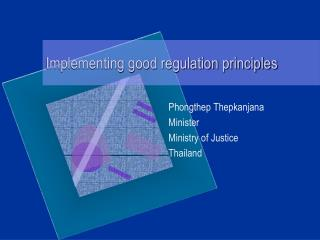 Implementing good regulation principles