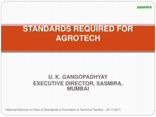 STANDARDS REQUIRED FOR AGROTECH