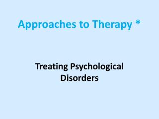 Approaches to Therapy *