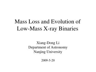 Mass Loss and Evolution of  Low-Mass X-ray Binaries