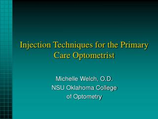 Injection Techniques for the Primary Care Optometrist