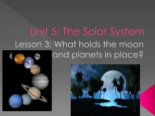 Unit 5: The Solar System