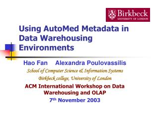 Using AutoMed Metadata in Data Warehousing Environments