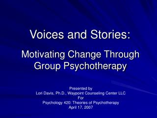 Motivating Change Through Group Psychotherapy