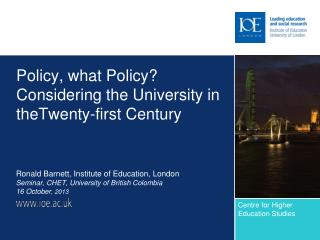 Policy, what Policy? Considering the University in theTwenty-first Century