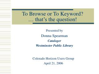 To Browse or To Keyword?  … that's the question!