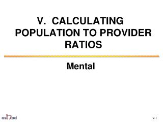 V.  CALCULATING POPULATION TO PROVIDER RATIOS