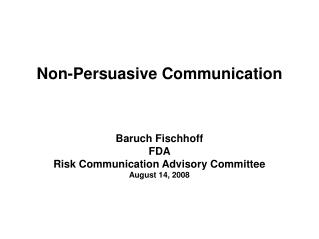 Non-Persuasive Communication