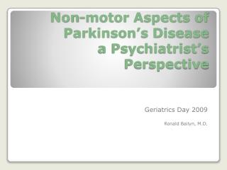Non-motor Aspects of Parkinson's Disease a Psychiatrist's Perspective
