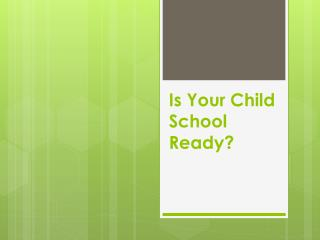 Is Your Child School Ready?