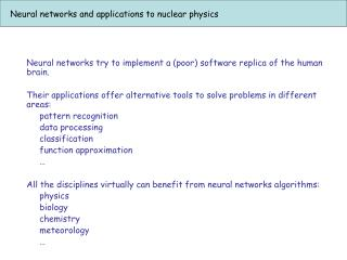 Neural networks and applications to nuclear physics