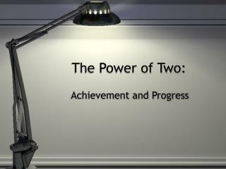 The Power of Two: