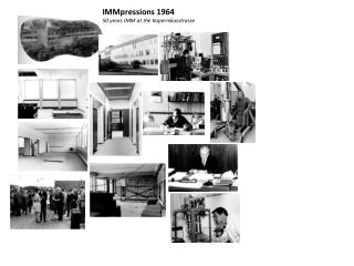 IMMpressions 1964 50 years IMM at the Kopernikusstrasse