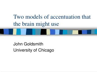 Two models of accentuation that the brain might use
