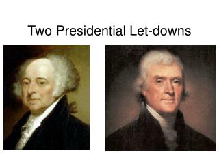 Two Presidential Let-downs