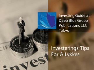 Investing Guide at Deep Blue Group Publications LLC Tokyo -