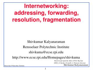 Internetworking: addressing, forwarding, resolution, fragmentation