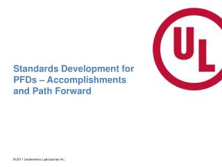 Standards Development for PFDs – Accomplishments and Path Forward
