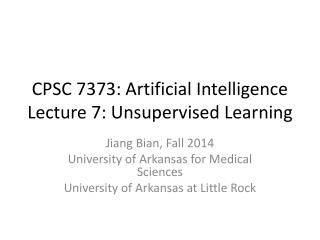CPSC 7373: Artificial Intelligence Lecture 7: Unsupervised Learning